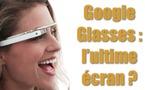 Et voici les smartglasses de Google